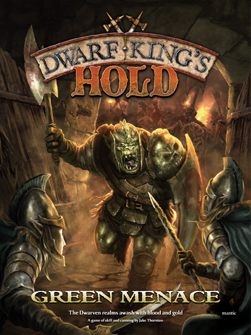 Dwarf King's Hold: Green Menace… an introduction
