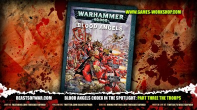 Blood Angels Codex in the Spotlight Part three the Troops