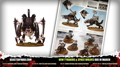 New Tyranids & Space Wolves Due in March