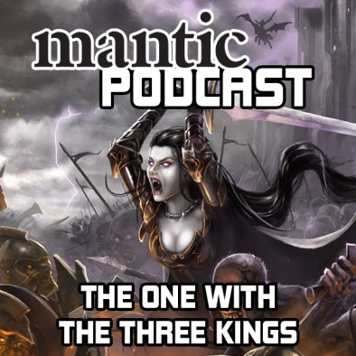 Mantic Podcast - The One with The Three Kings