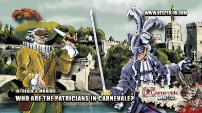 Intrigue & Murder... Who are The Patricians in Carnevale?
