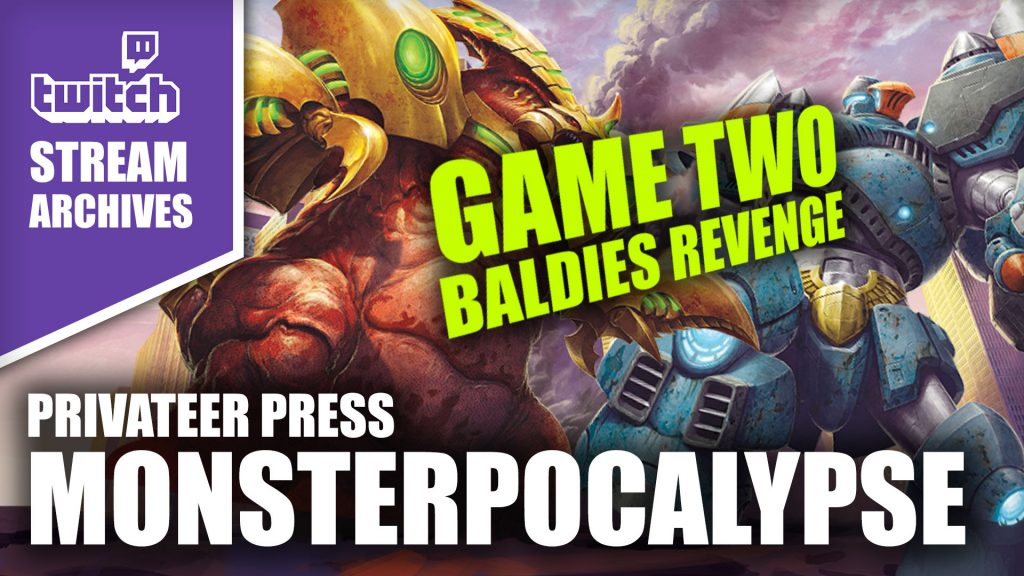 Stream Archives: Monsterpocalypse Baldies Revenge