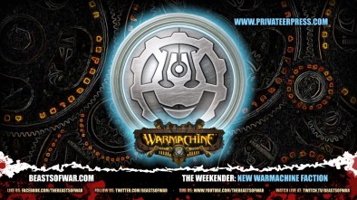 The Weekender: New Warmachine Faction