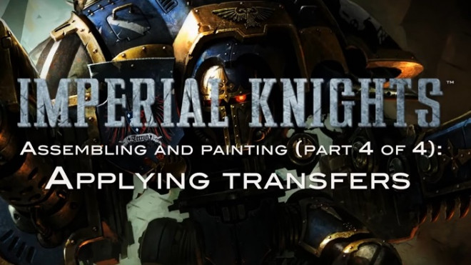 Games Workshop Assembly & Painting: Imperial Knight Part 4
