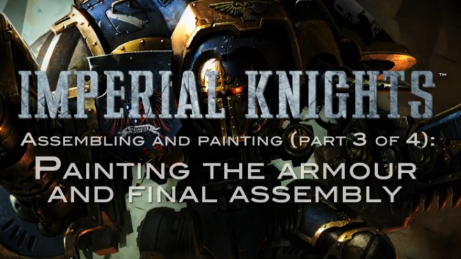 Games Workshop Assembly & Painting: Imperial Knight Part 3