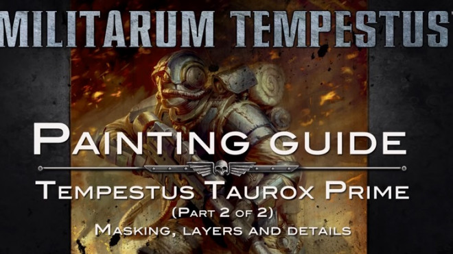 Games Workshop Painting Tutorial: Taurox Prime Part 2