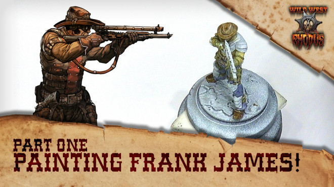How To Paint WWX Outlaw Underboss Frank James Part One!