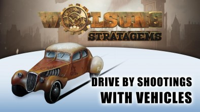 Wolsung Stratagems: Drive by Shootings with Vehicles