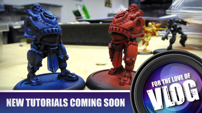 VLOG – Painting Tutorials Coming Soon & New Hobby Labs In The Works