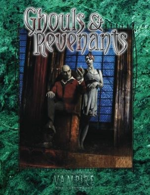 Ghouls and Revenants