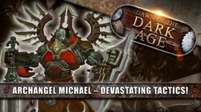 Dawn Of The Dark Age: Archangel Michael - Devastating Tactics!