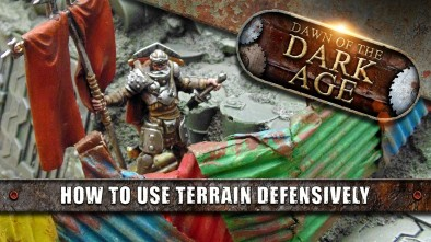 Dawn Of The Dark Age: How To Use Terrain Defensively