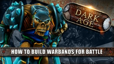 Dawn Of The Dark Age: How To Build Warbands For Battle