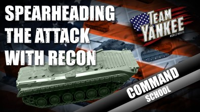 Team Yankee Command School: Spearheading the Attack with Reconnaissance