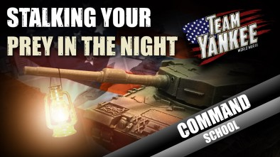 Team Yankee Command School: Stalking Your Prey At Night