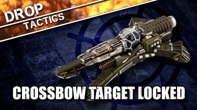 Drop Tactics: Crossbows Locked and Loaded