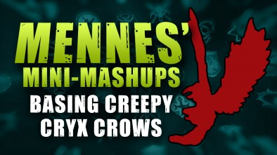 Menne's Mini-Mashup: Basing Creepy Cryx Crows