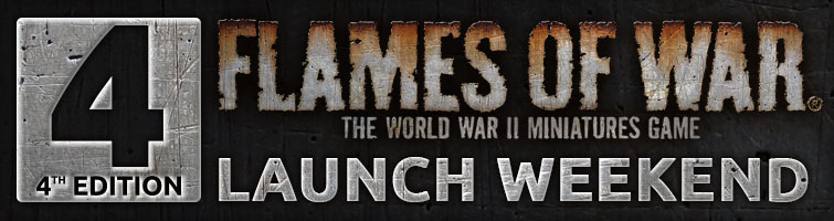 Flames Of War 4th Edition Launch Weekend Blog!