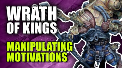 Unleashing Wrath Of Kings - Manipulating Motivations