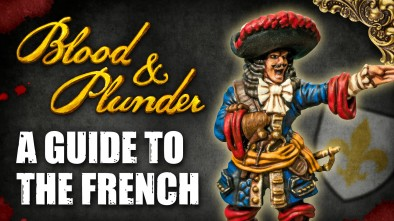 A Guide To The French In Blood & Plunder