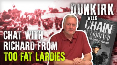 Dunkirk Chat With Richard from Too Fat Lardies