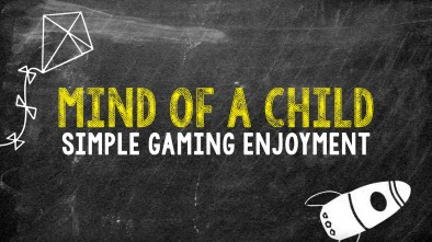 The Mind Of A Child: Simple Gaming Enjoyment