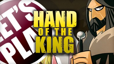Let's Play: Hand of the King