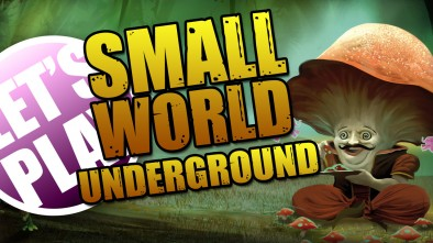 Let's Play: Small World Underground