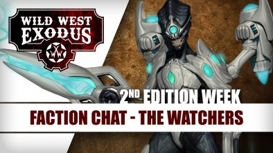 Wild West Exodus - The Watchers Faction Chat (2nd Edition Week)