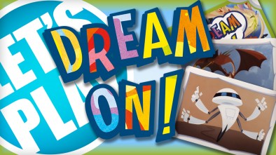Let's Play: Dream On