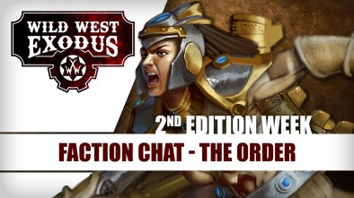 Wild West Exodus - The Order Faction Chat (2nd Edition Week)