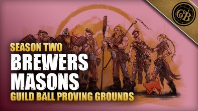 Guild Ball Proving Grounds: Brewers Vs Masons