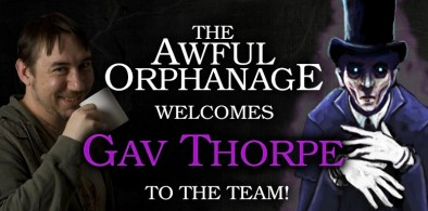 Awful Orphanage - Gav Thorpe Announcement