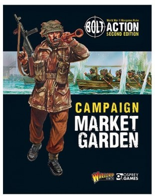 Bolt Action Campaign Market Garden Book