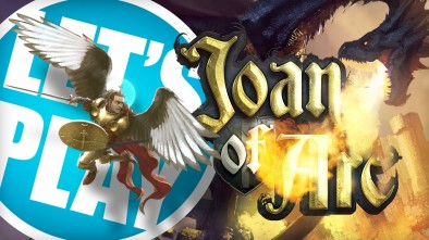 Let's Play: Joan of Arc - Dueling Fates with a Dragon