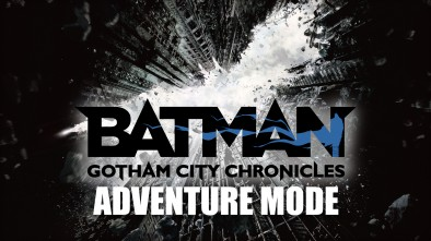 Batman: Gotham City Chronicles - Adventure Mode Breakdown