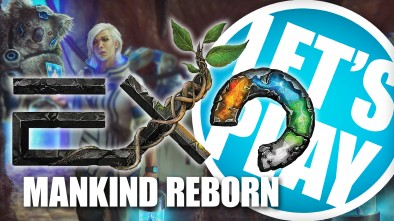 Let's Play: Exo Mankind Reborn