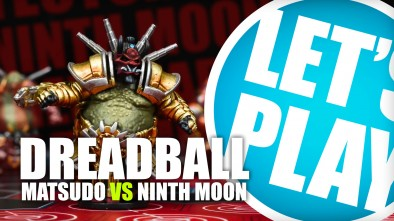 Let's Play: Dreadball - Matsudo Tectonics Vs Ninth Moon Tree Sharks