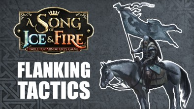 A Song of Ice and Fire - Flanking Tactics