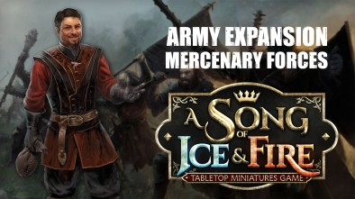 A Song of Ice and Fire - Army Expansion with Mercenary Forces