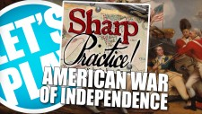 Let's Play: Sharp Practice – The American War Of Independence
