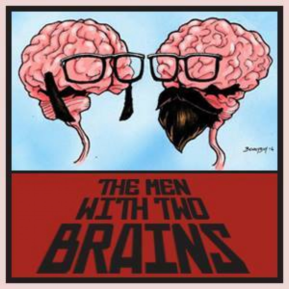 The Men With Two Brains Podcast