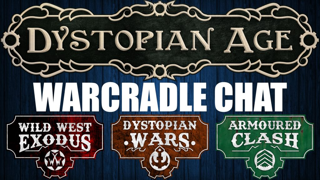 Warcradle Chat - The Dystopian Age