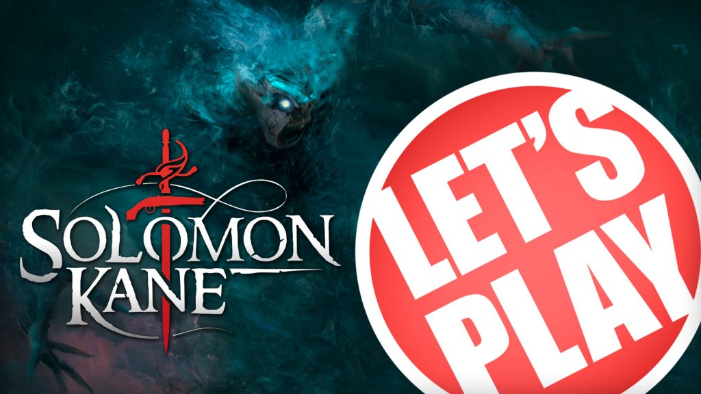 Let's Play: Solomon Kane