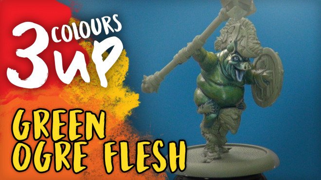 3 Colours Up: Painting Green Ogre Flesh