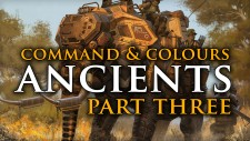 Command & Colours: Ancients // Tanks Of The Ancient World – Part Three