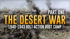 The Desert War: Bolt Action Boot Camp Preparation // Part One – Overview & Origins