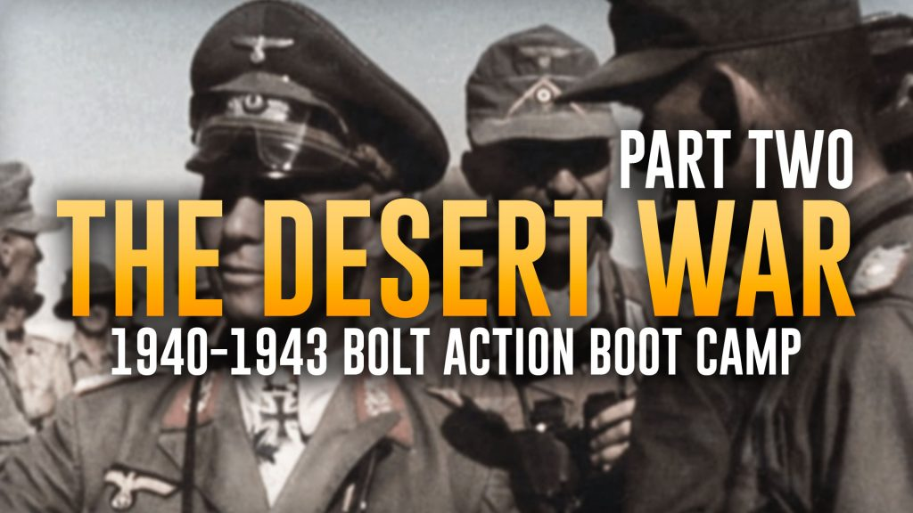 The Desert War: Bolt Action Boot Camp Preparation // Part Two: Early Gambits