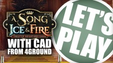 Let's Play: Game Of Thrones – A Song Of Ice & Fire With 4Ground's Cad