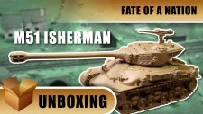 Unboxing: Fate Of A Nation – M51 Isherman Tank